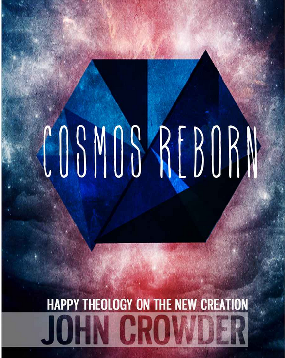 Book Review: Cosmos Reborn, by John Crowder